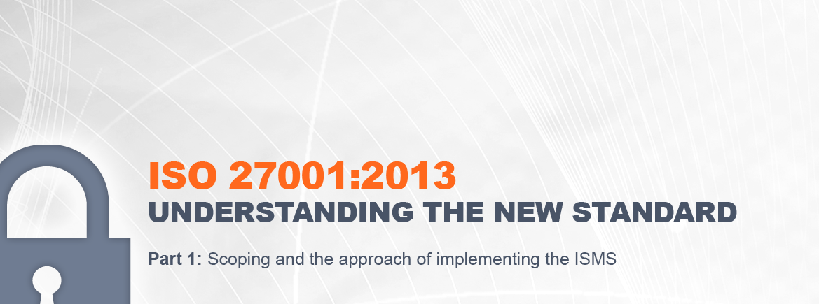 ISO 27001:2013 – Understanding the New Standard