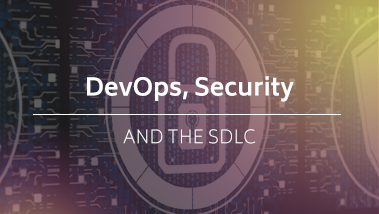 DevOps, Security, and the SDLC