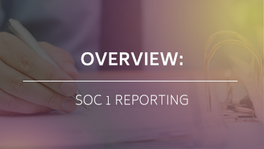 Overview: SOC 1 Reporting