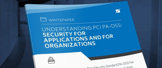 UNDERSTANDING PCI PA-DSS: SECURITY FOR APPLICATIONS AND FOR ORGANIZATIONS