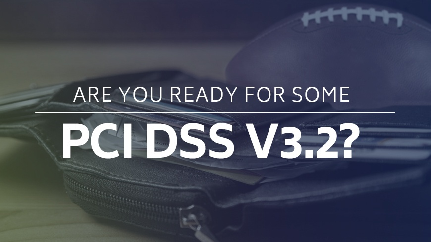 Are_You_Ready_For_Some_PCI_DSS_v3.2.jpg
