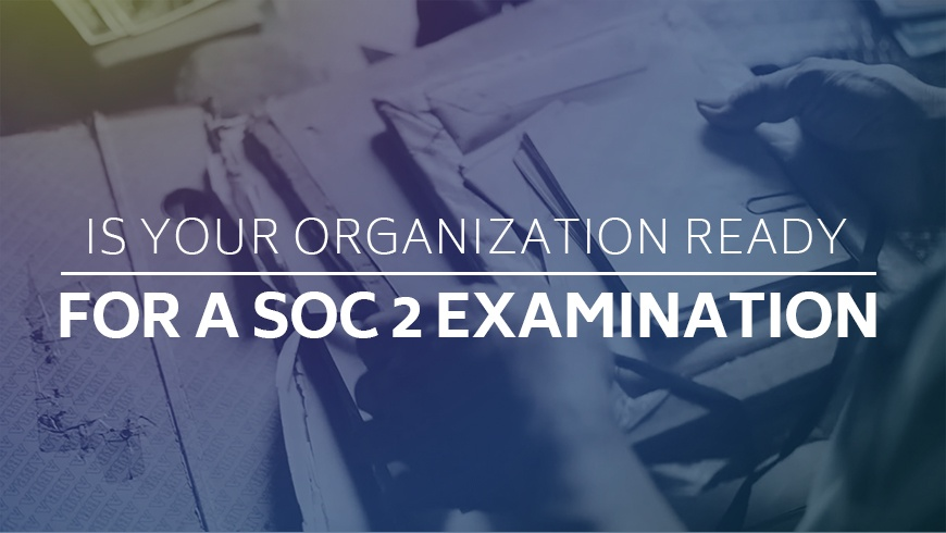Is-your-organization-ready-for-a-SOC-2-examination.jpg
