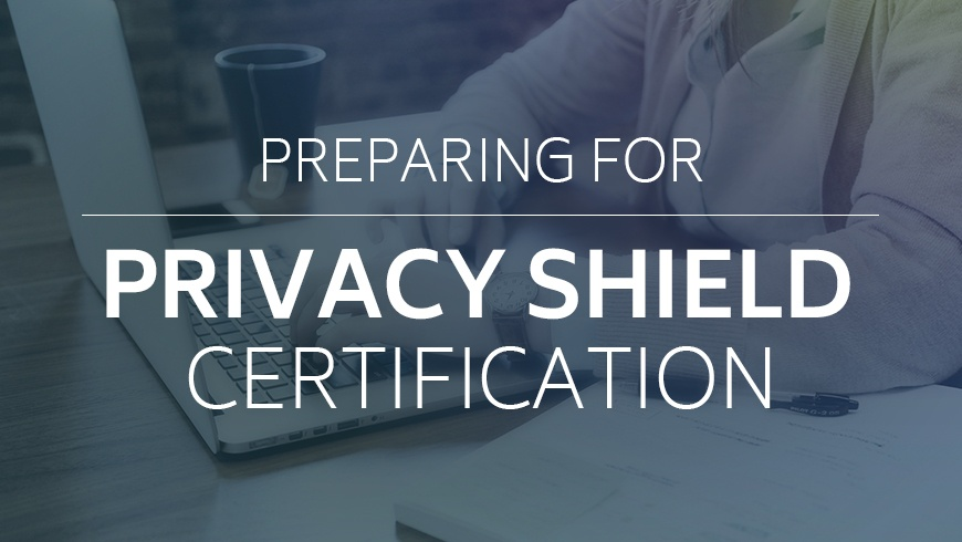 Preparing for Privacy Shield Certification