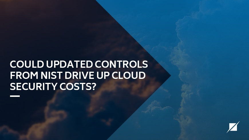 Could-updated-controls-from-NIST-drive-up-cloud-security-costs.jpg