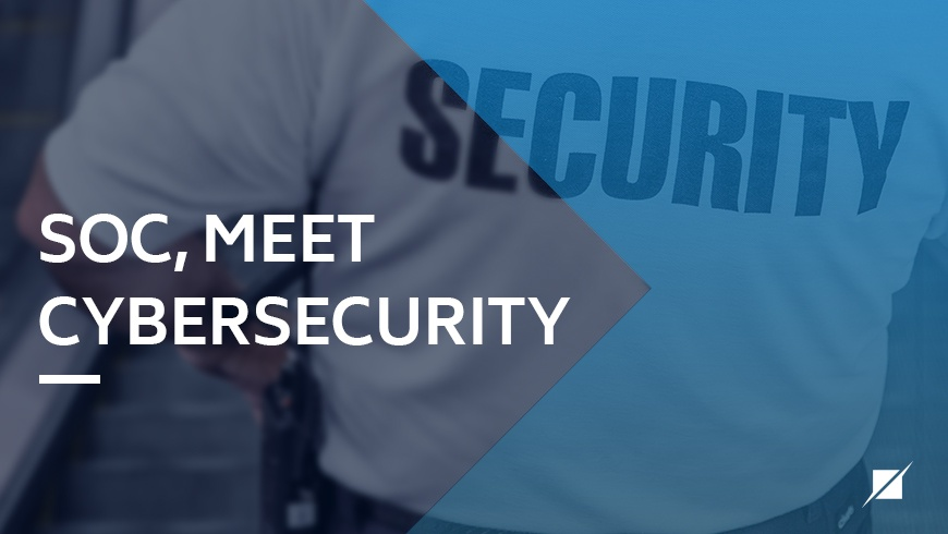 SOC, Meet Cybersecurity