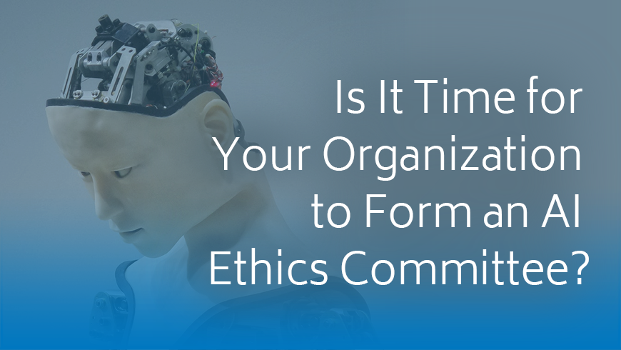Is It Time to Form an AI Ethics Committee?