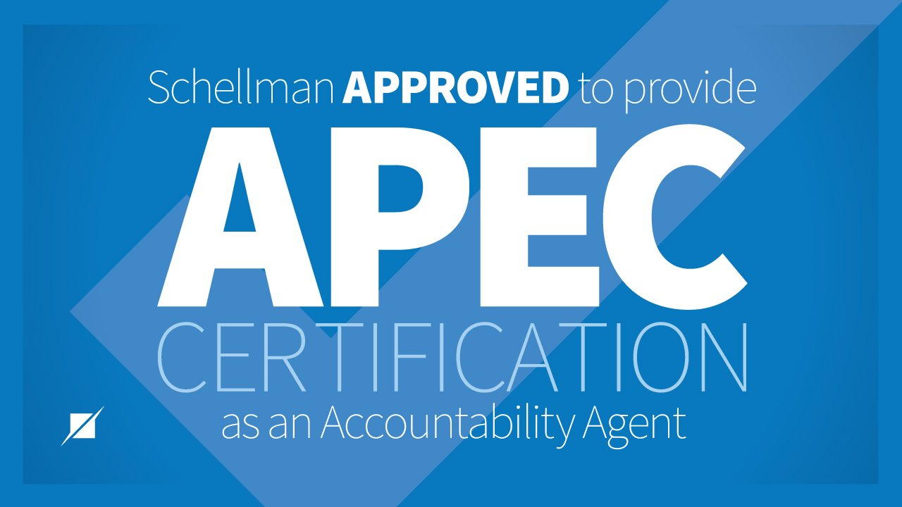 Schellman Approved to Provide APEC Certification as Accountability Agent