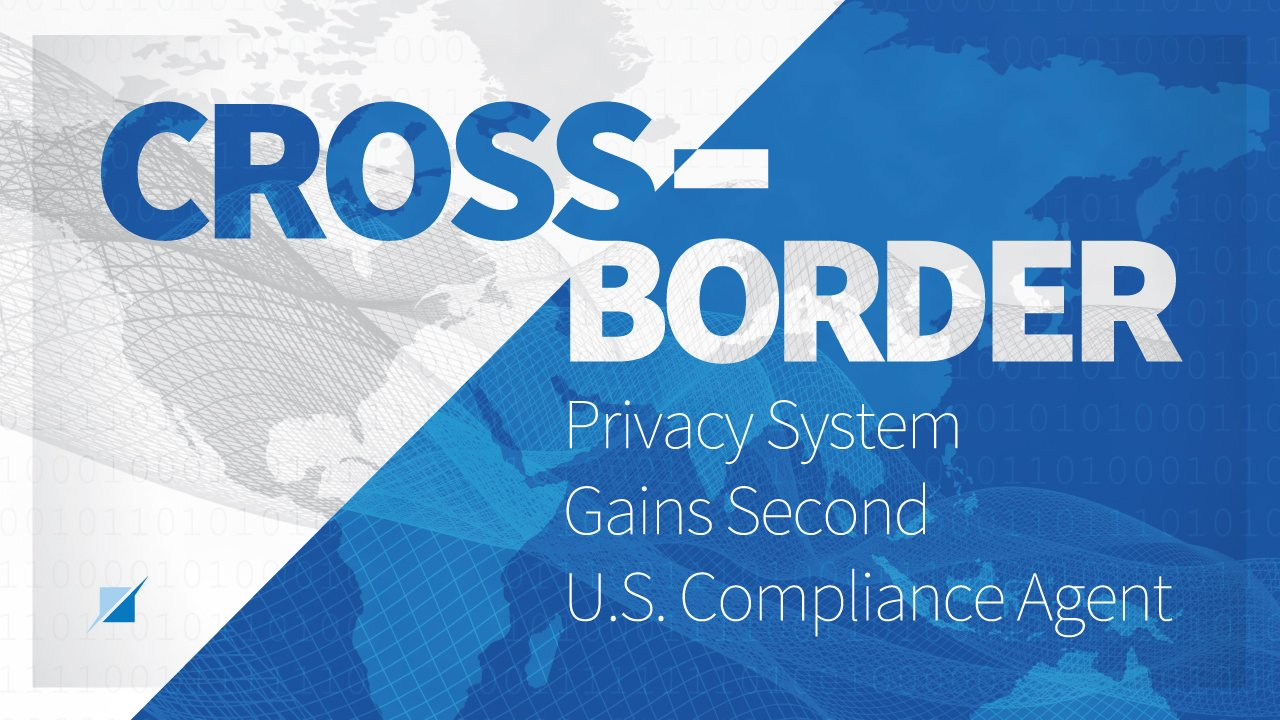CBPR System Gains Second U.S. Compliance Agent