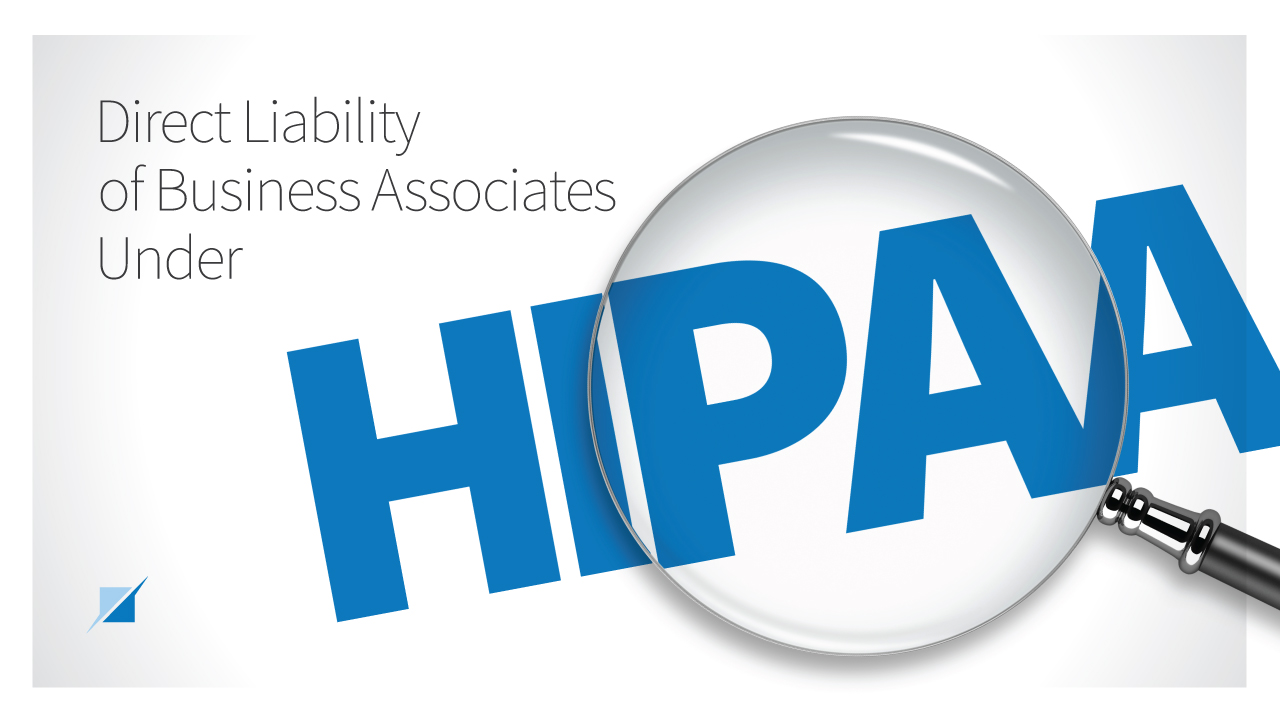 Direct Liability of Business Associates under HIPAA