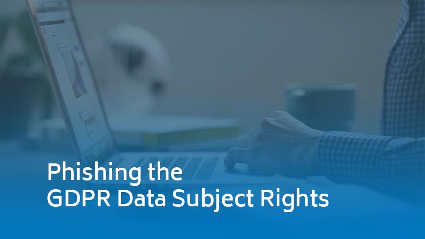 Phishing the GDPR Data Subject Rights