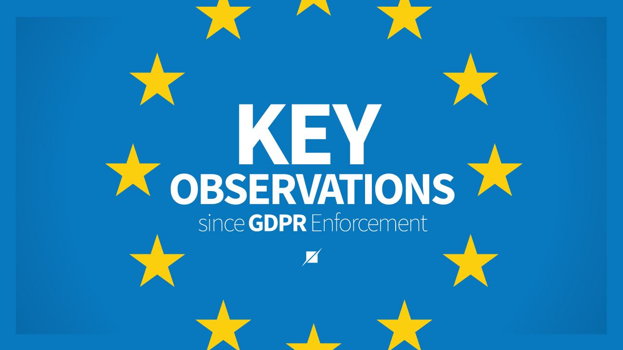 Key Observations since GDPR Enforcement
