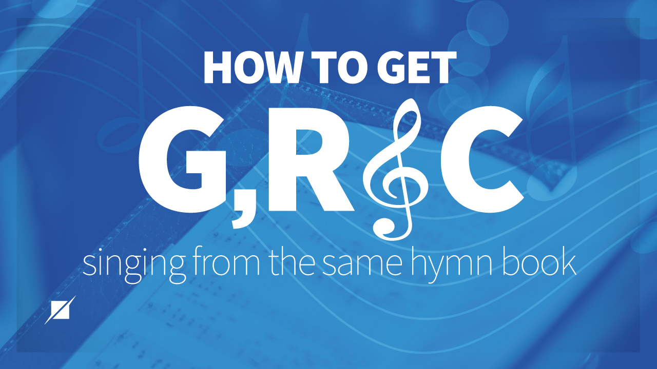 How to get GRC Singing From the Same Hymn Book