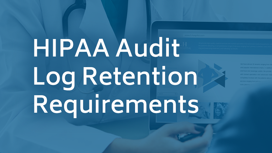 HIPAA Audit Log Retention Requirements