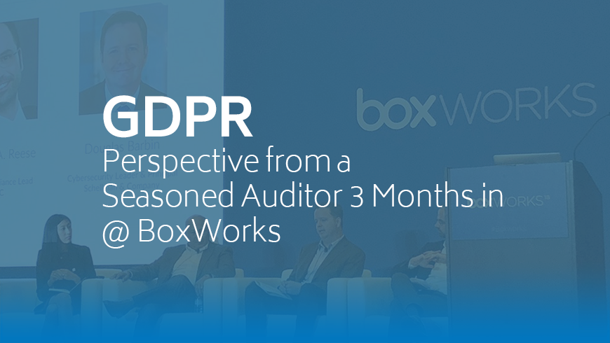 GDPR – Perspective from a Seasoned Auditor 3 Months in at BoxWorks